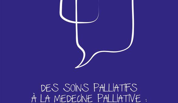Des soins palliatifs à la médecine palliative : quels enjeux pour l'avenir ?